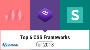 Top 6 Best CSS Frameworks for 2019